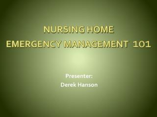 NURSING HOME  EMERGENCY MANAGEMENT   101
