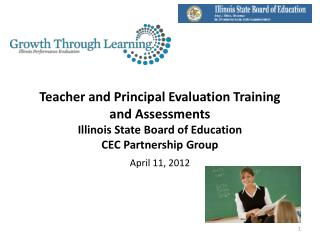 Teacher and Principal Evaluation Training and Assessments  Illinois State Board of Education CEC Partnership Group