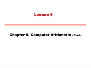 Chapter 9. Computer Arithmetic  ( Cont. )