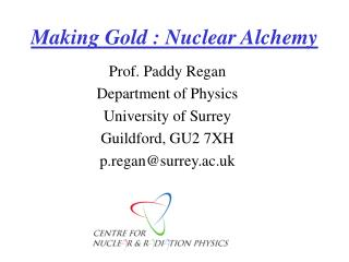 Making Gold : Nuclear Alchemy