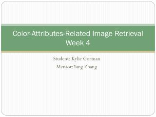 Color-Attributes-Related Image Retrieval Week 4