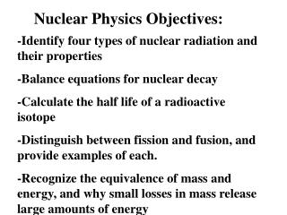 Nuclear Physics Objectives: