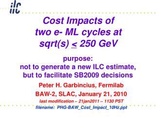 Peter H. Garbincius, Fermilab BAW-2, SLAC, January 21, 2010