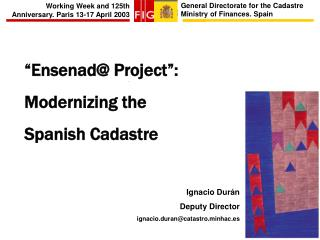 General Directorate for the Cadastre Ministry of Finances. Spain