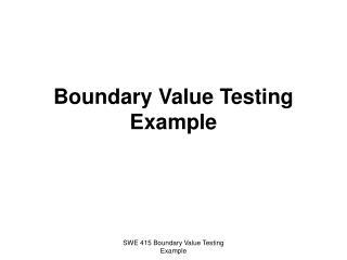 Boundary Value Testing Example