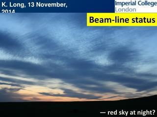 Beam-line status
