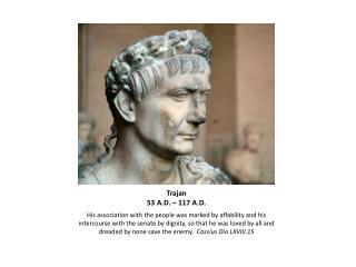 Trajan 53 A.D. – 117 A.D.
