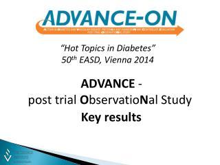ADVANCE  - post trial  O bservatio N al  Study Key results