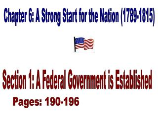 Chapter 6: A Strong Start for the Nation (1789-1815)