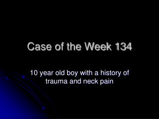 Case of the Week 134