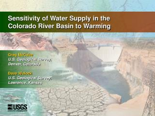Sensitivity of Water Supply in the  Colorado River Basin to Warming