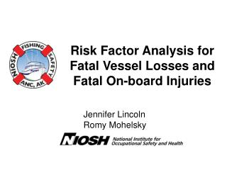 Risk Factor Analysis for Fatal Vessel Losses and Fatal On-board Injuries