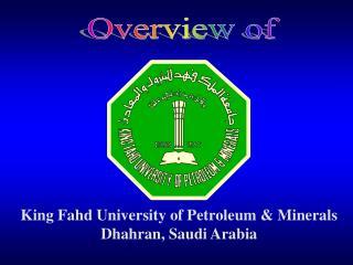 King Fahd University of Petroleum & Minerals Dhahran, Saudi Arabia