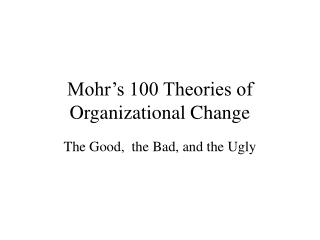 Mohr's 100 Theories of Organizational Change