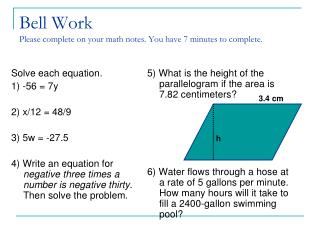 Bell Work   Please complete on your math notes. You have 7 minutes to complete.