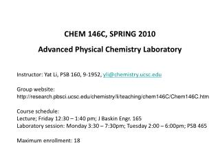 CHEM 146C, SPRING 2010 Advanced Physical Chemistry Laboratory