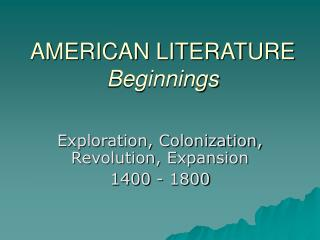 AMERICAN LITERATURE Beginnings