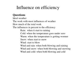Influence on efficiency