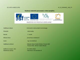 CZ.1.07/1.4.00/21.2791 VY_32_INOVACE_148_IT7 Výukový materiál zpracovaný vrámci projektu