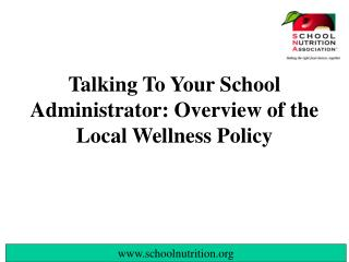 Talking To Your School Administrator: Overview of the Local Wellness Policy