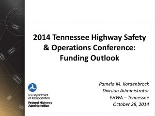 2014 Tennessee Highway Safety & Operations Conference: Funding Outlook