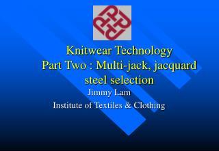 Knitwear Technology Part Two : Multi-jack, jacquard steel selection