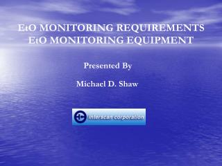 EtO MONITORING REQUIREMENTS EtO MONITORING EQUIPMENT