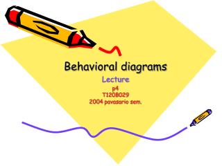Behavioral diagrams Lecture p4 T120B029 200 4  pavasario sem.