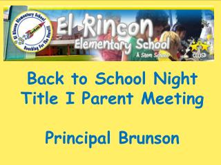 Back to School Night Title I Parent Meeting Principal Brunson