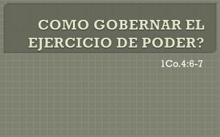 COMO GOBERNAR EL EJERCICIO DE PODER?