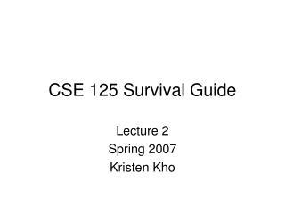 CSE 125 Survival Guide