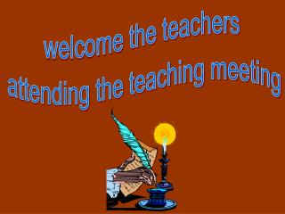 welcome the teachers  attending the teaching meeting
