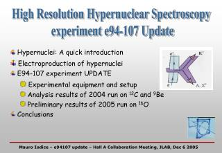 High Resolution Hypernuclear Spectroscopy  experiment e94-107 Update