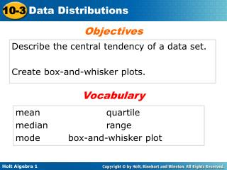 Describe the central tendency of a data set. Create box-and-whisker plots.