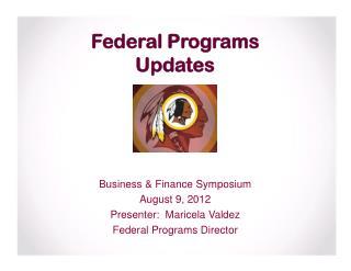 Federal Programs Updates