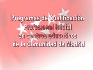Programas de Cualificación Profesional Inicial en centros educativos  de la Comunidad de Madrid