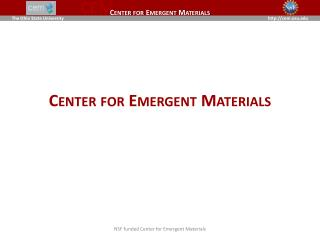 Center for Emergent Materials