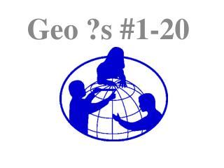 Geo ?s #1-20