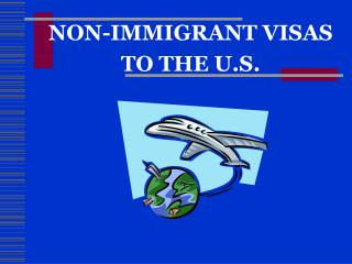 NON-IMMIGRANT VISAS TO THE U.S.