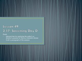 Lesson 49 2.17: Screening Day D
