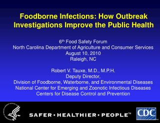 Foodborne Infections: How Outbreak Investigations Improve the Public Health