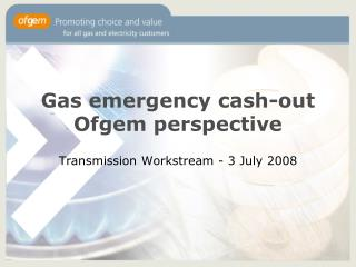 Gas emergency cash-out Ofgem perspective