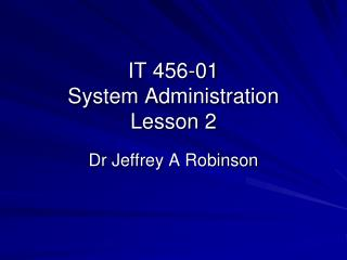 IT 456-01 System Administration Lesson 2