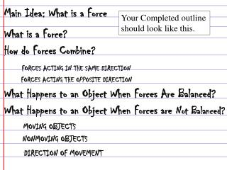 Main Idea: What is a Force What is a Force? How do Forces Combine?
