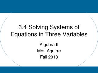 3.4 Solving Systems of Equations in Three Variables