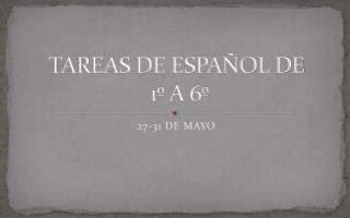 TAREAS DE ESPAÑOL DE  1º A 6º