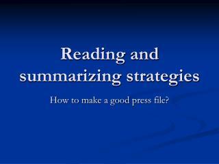 Reading and summarizing strategies