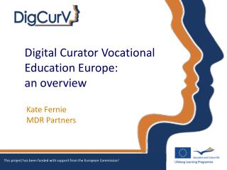 Digital Curator Vocational  Education Europe:  an overview