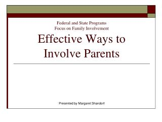 Federal and State Programs Focus on Family Involvement Effective Ways to  Involve Parents
