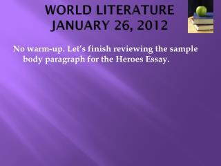 WORLD LITERATURE JANUARY 26, 2012